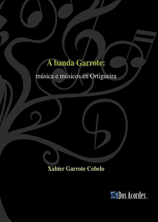 A Banda Garrote: música e músicos en Ortigueira