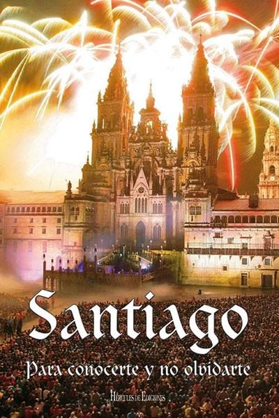 Santiago para conocerte y no olvidarte