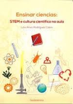 Ensinar ciencias: Stem e cultura científica na aula